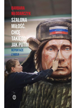 Szalona miłość Chcę takiego jak Putin