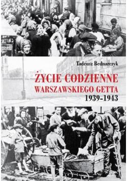 Życie codzienne warszawskiego getta 1939-1945