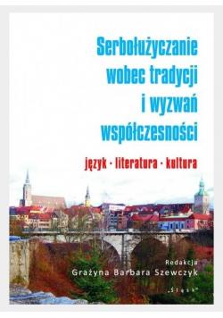 Serbołużyczanie wobec tradycji i wyzwań współ. ...