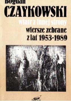 Wiatr z innej strony wiersze zebrane z lat 1953 - 1989