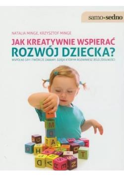 Jak kreatywnie wspierać rozwój dziecka