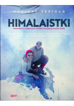 Himalaistki Opowieść o kobietach które pokonują każdą górę