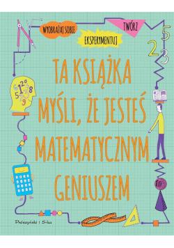 Ta książka myśli, że jesteś matematycznym geniusze