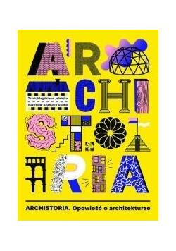 Archistoria Opowieść o architekturze