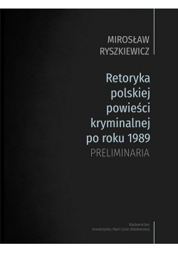 Retoryka polskiej powieści kryminalnej po1989