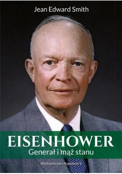 Eisenhower. Generał i mąż stanu