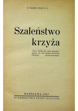 Szaleństwo krzyża 1947