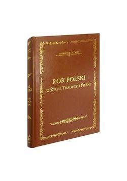 Rok polski w życiu, tradycyi i pieśni