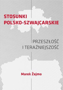 Stosunki polsko-szwajcarskie Przeszłość i teraźniejszość