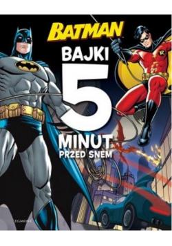 Batman. Bajki 5 minut przed snem