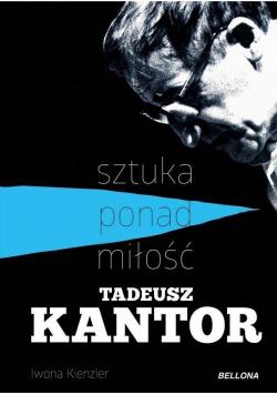 Tadeusz Kantor-sztuka ponad miłość