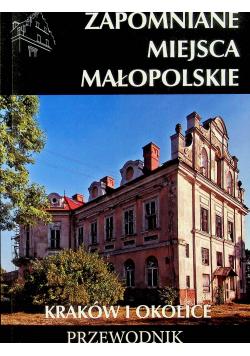 Zapomniane miejsca Małopolskie Kraków i okolice