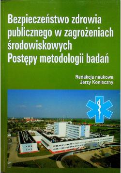 Bezpieczeństwo zdrowia publicznego w zagrożeniach środowiskowych  Postępy metodologii badań