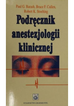 Podręcznik anestezjologii klinicznej