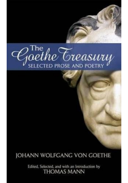 The Goethe Treasury Selected Prose and Poetry