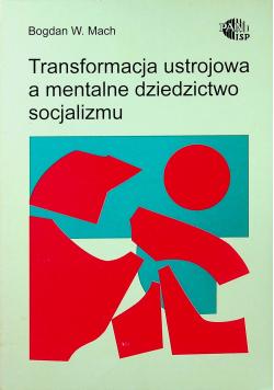Transformacja ustrojowa a mentalne dziedzictwo socjalizmu