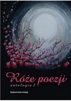 Róże poezji T.2 Antologia