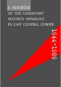 A Handbook of the Communist Security Apparatus in East Central Europe