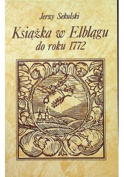 Książka w Elblągu do roku 1772