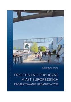 Przestrzenie publiczne miast europejskich