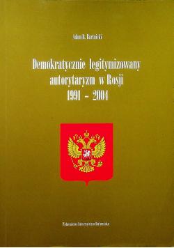 Demokratycznie legitymizowany autorytaryzm w Rosji 1991 - 2004