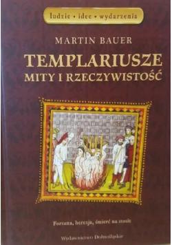 Templariusze Mity i rzeczywistość Fortuna herezja śmierć na stosie