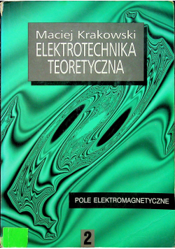 Elektrotechnika teoretyczna tom 2