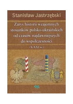 Zarys historii wzajemnych stosunków pol-ukraiń.