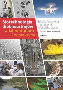 Biotechnologia drobnoustrojów w laboratorium i w praktyce