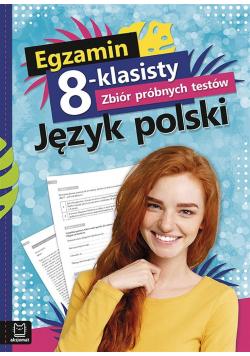 Egzamin 8-kl. Zbiór próbnych testów. Język polski