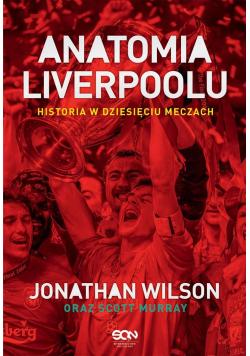 Anatomia Liverpoolu. Historia w dziesięciu meczach