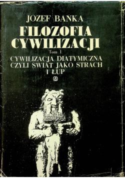 Filozofia cywilizacji Tom I