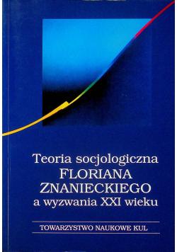 Teoria socjologiczna Floriana Znanieckiego a wyzwania XXI wieku