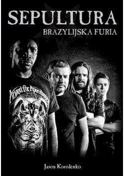 Sepultura Brazylijska Furia