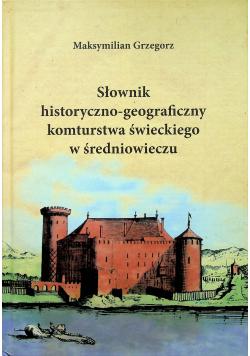 Słownik historyczno geograficzny komturstwa świeckiego w średniowieczu