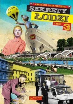 Sekrety Łodzi Część 3