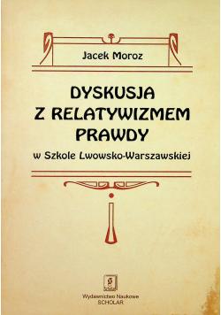 Dyskusja z relatywizmem prawdy w Szkole Lwowsko - Warszawskiej