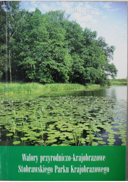 Walory przyrodniczo krajoznawcze Stobrawskiego Parku Krajobrazowego