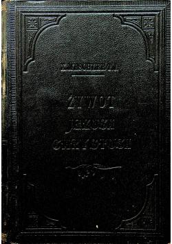 Żywot Jezusa Chrystusa W rozmyślaniach Tom I 1913r.