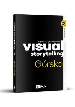 Visual Storytelling. Jak opowiadać językiem video