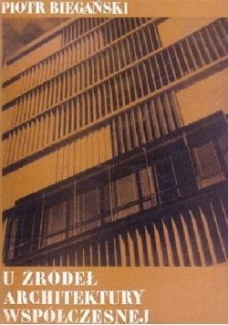 U źródeł architektury współczesnej