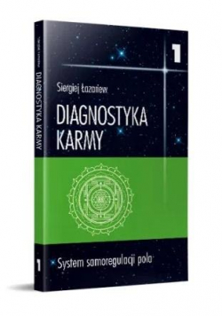Diagnostyka karmy 1 System samoregulacji pola