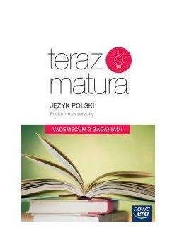 Teraz matura 2018 Język polski ZR. Vademecum NE