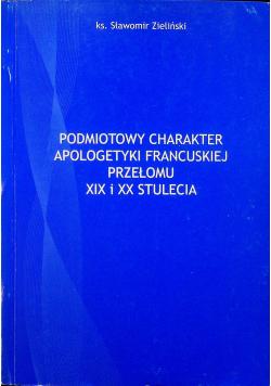 Podmiotowy charakter apologetyki francuskiej przełomu XIX i XX stulecia