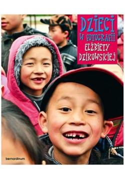 Dzieci w fotografii Elżbiety Dzikowskiej