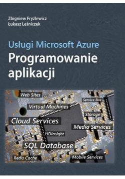 Usługi Microsoft Azure. Programowanie Aplikacji