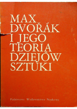 Max Dvorak i jego teoria dziejów sztuki