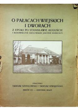 O pałacach wiejskich i dworach z epoki po Stanisławie Auguście 1925 r.