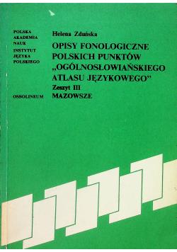 Opisy fonologiczne polskich punktów Ogólnosłowiańskiego atlasu językowego zeszyt III Mazowsze