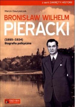 Bronisław Wilhelm Pieracki (1895-1934). Biografia